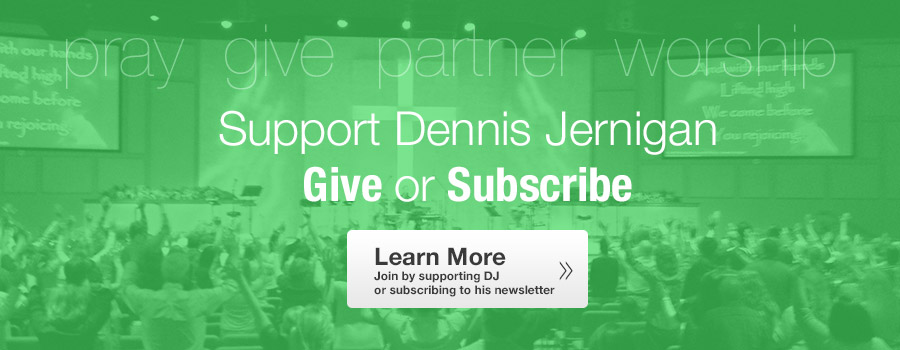 Support Dennis Jernigan by giving financially or joining in prayer